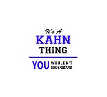 It's a KAHN thing, you wouldn't understand !! by thenamer