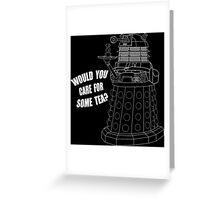 Dalek Cuppa Greeting Card