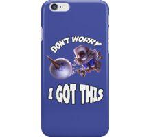 Ziggs got this! iPhone Case/Skin