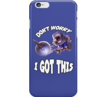 Ziggs got this! iPhone Case/Skin