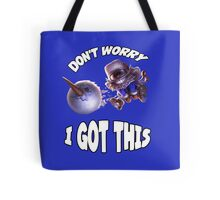 Ziggs got this! Tote Bag