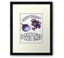 Ziggs got this! Framed Print