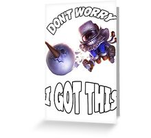 Ziggs got this! Greeting Card