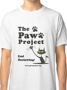 See My Claws! - The Paw Project Classic T-Shirt