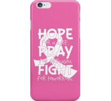 HOPE. PRAY. FIGHT. Breast Cancer Awareness iPhone Case/Skin