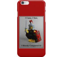 I came, I saw, I bloody conquered it! iPhone Case/Skin