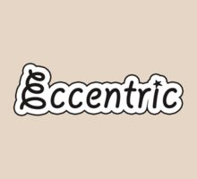 Eccentric by Tammy Soulliere