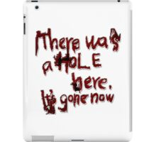 There was a Hole here, it's gone now [letters] iPad Case/Skin