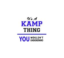 It's a KAMP thing, you wouldn't understand !! by thenamer