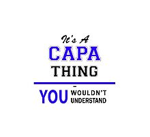 It's a CAPA thing, you wouldn't understand !! by yourname