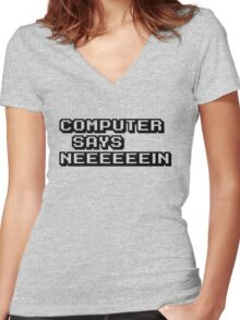 Computer says neeeeeein. Little britain. Women's Fitted V-Neck T-Shirt
