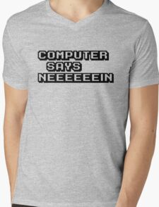 Computer says neeeeeein. Little britain. Mens V-Neck T-Shirt