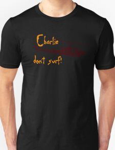 Charlie don't surf! T-Shirt