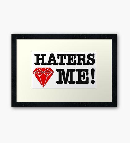 Haters love me Framed Print