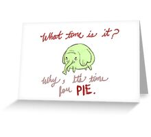 All Time is Pie Time Greeting Card