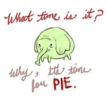All Time is Pie Time Photographic Print