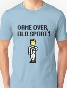Game Over, Old Sport! T-Shirt