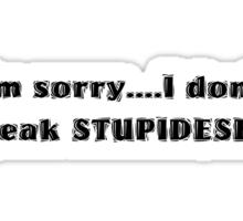 I don't speak stupidese Sticker