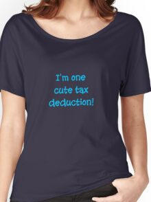 Tax Deduction Women's Relaxed Fit T-Shirt