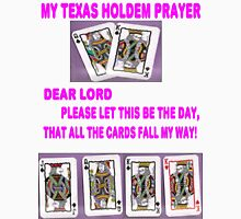 My Texas Holdem Prayer Unisex T-Shirt