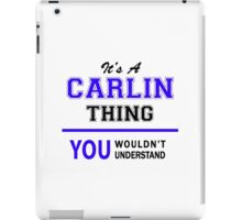 It's a CARLIN thing, you wouldn't understand !! iPad Case/Skin