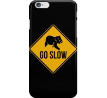 Go slow, koala sign, for easy people.  iPhone Case/Skin