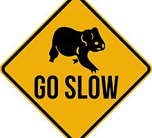 Go slow, koala sign, for easy people.  Lazy surf movement! by 2monthsoff