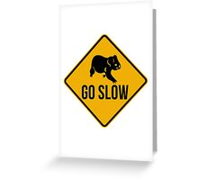 Go slow, koala sign, for easy people.  Greeting Card