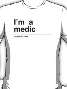 I'm a medic (black) T-Shirt