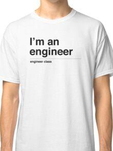 I'm a engineer (black) Classic T-Shirt