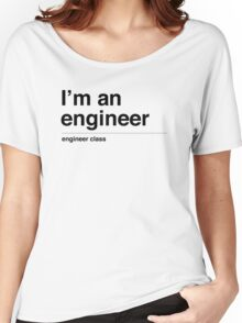 I'm a engineer (black) Women's Relaxed Fit T-Shirt