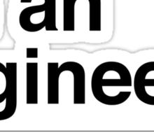 I'm a engineer (black) Sticker