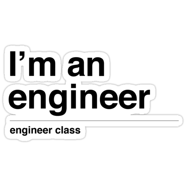 I'm a engineer (black) by tombst0ne