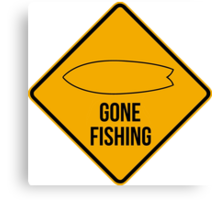 Gone fishing. Fish surfboard caution sign for surfers. Canvas Print