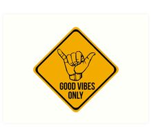 Shaka sign - Caution. Hang loose. Good vibes only. Surf style. Art Print