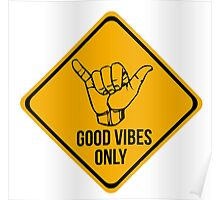 Shaka sign - Caution. Hang loose. Good vibes only. Surf style. Poster