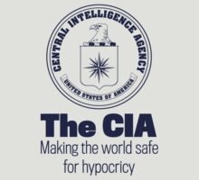 The CIA Making the World Safe For Hypocricy by LibertyManiacs