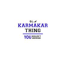 It's a KARMAKAR thing, you wouldn't understand !! by thenamer