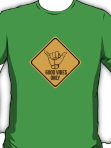 Shaka sign - Caution. Hang loose. Good vibes only. Surf style. T-Shirt