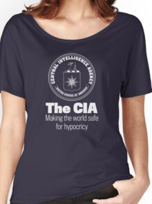The CIA Making the World Safe For Hypocricy by LibertyManiacs Women's Relaxed Fit T-Shirt