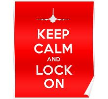 Keep Calm and Lock On Poster