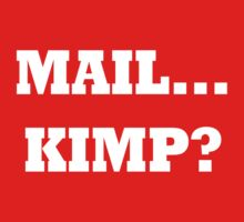 Mail Kimp? by ExplodingZombie