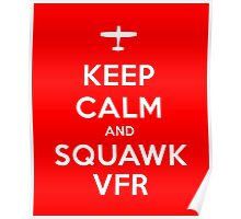 Keep Calm and Squawk VFR Poster