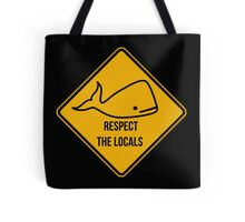 Save the whales. Respect the locals caution sign. Tote Bag