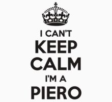 I cant keep calm Im a PIERO by icant