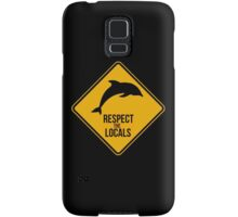 Respect the dolphins, respect the locals. Surf. Samsung Galaxy Case/Skin