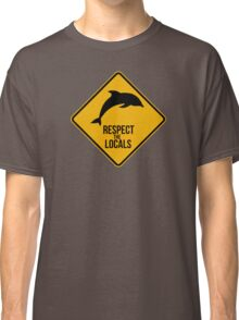 Respect the dolphins - Caution sign Classic T-Shirt