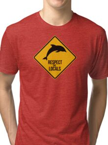 Respect the dolphins - Caution sign Tri-blend T-Shirt