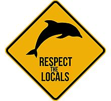 Respect the dolphins, respect the locals. Surf. Photographic Print