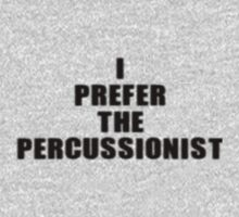 Music Band - I Prefer The Percussionist T-Shirt Kids Clothes